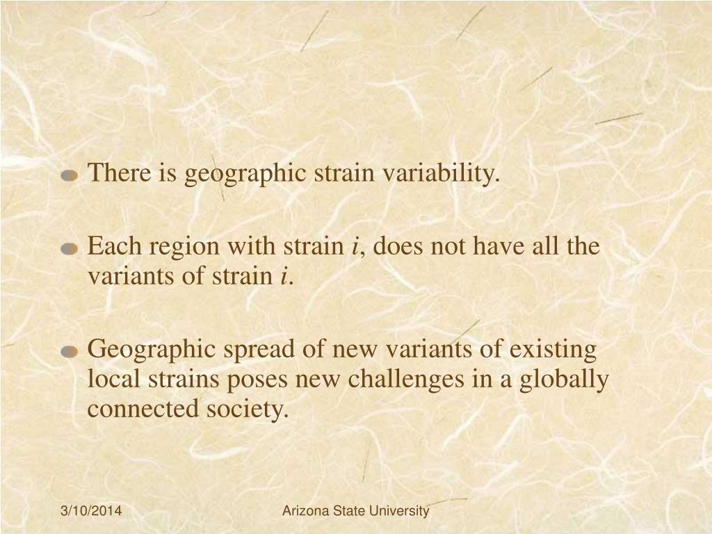 There is geographic strain variability.
