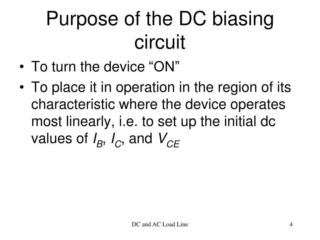 Purpose of the DC biasing circuit