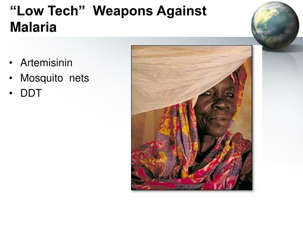 """Low Tech""  Weapons Against Malaria"