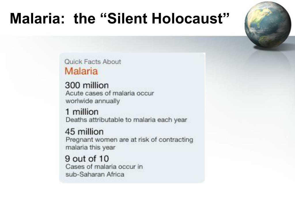 "Malaria:  the ""Silent Holocaust"""
