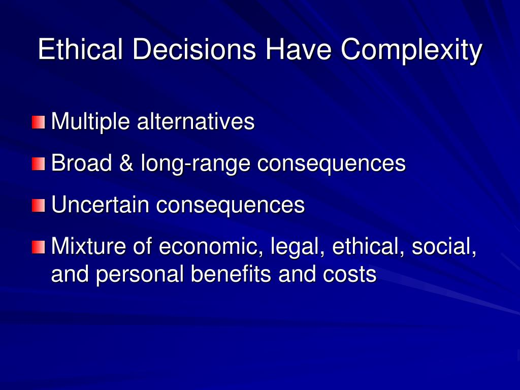 Ethical Decisions Have Complexity