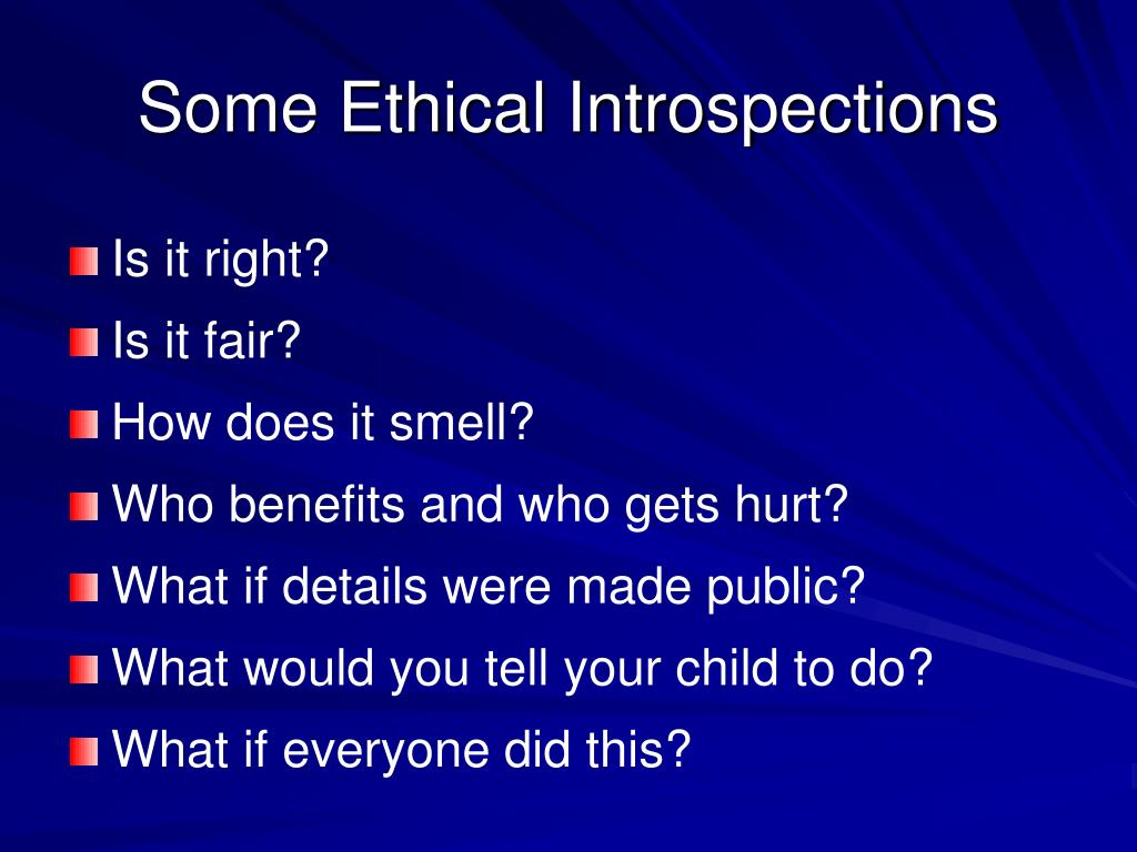 Some Ethical Introspections