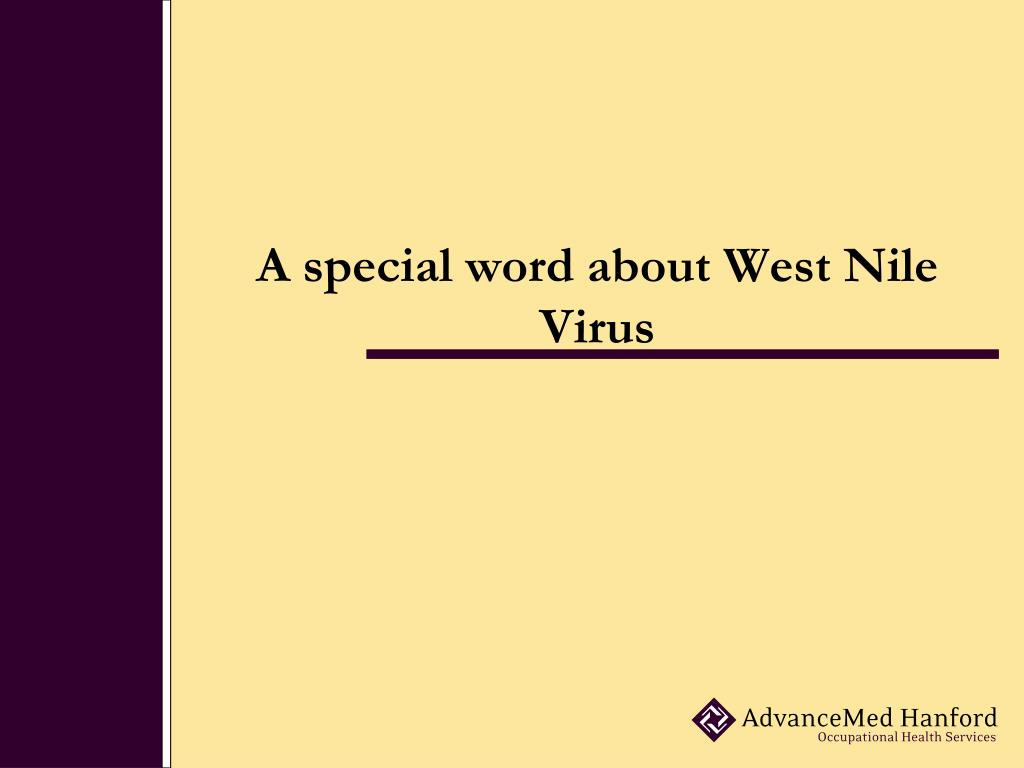 A special word about West Nile Virus
