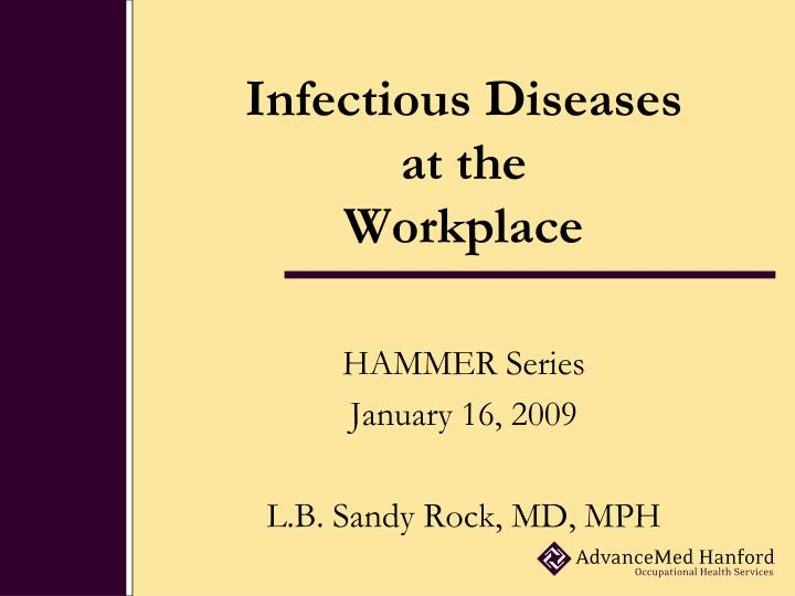 Infectious diseases at the workplace l.jpg