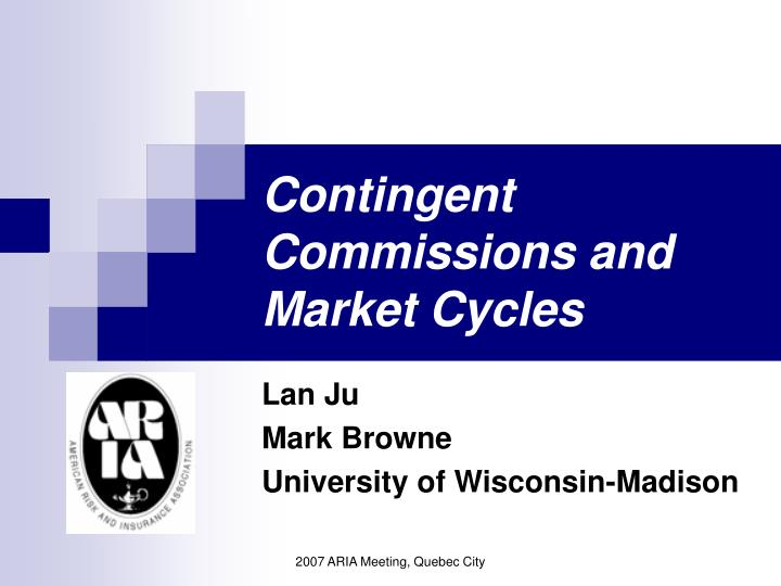 Contingent commissions and market cycles l.jpg