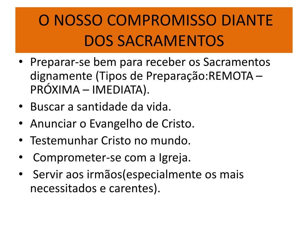 O NOSSO COMPROMISSO DIANTE DOS SACRAMENTOS