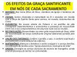 os efeitos da gra a santificante em n s de cada sacramento