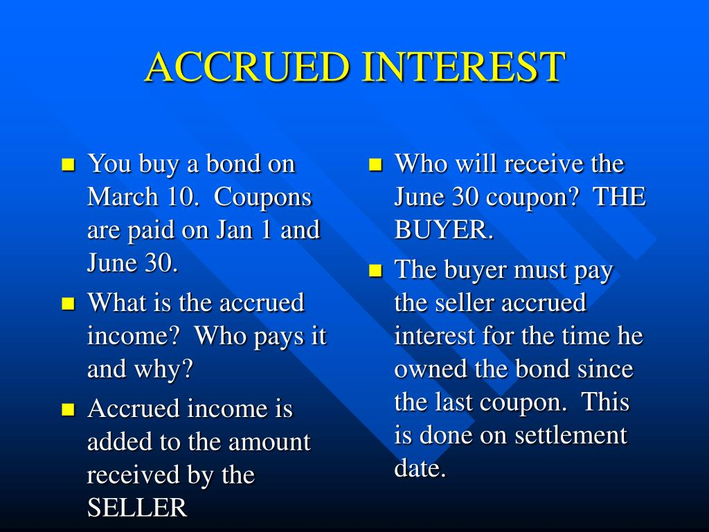 You buy a bond on March 10.  Coupons are paid on Jan 1 and June 30.