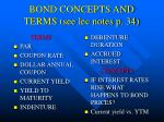 bond concepts and terms see lec notes p 34