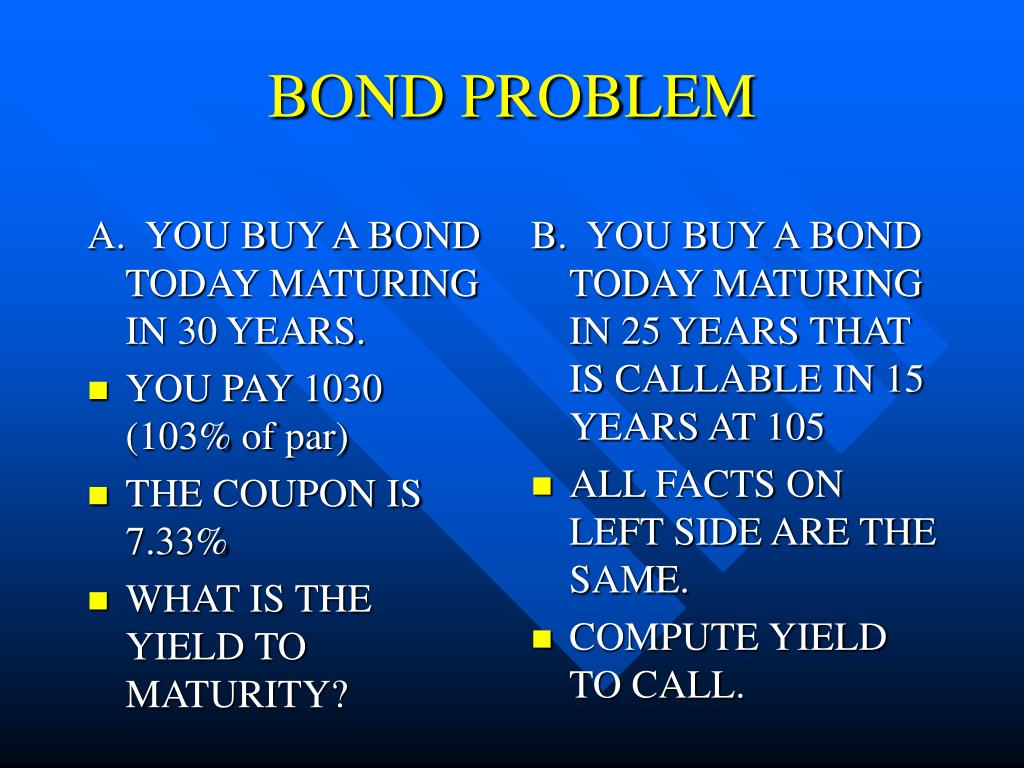 A.  YOU BUY A BOND TODAY MATURING IN 30 YEARS.