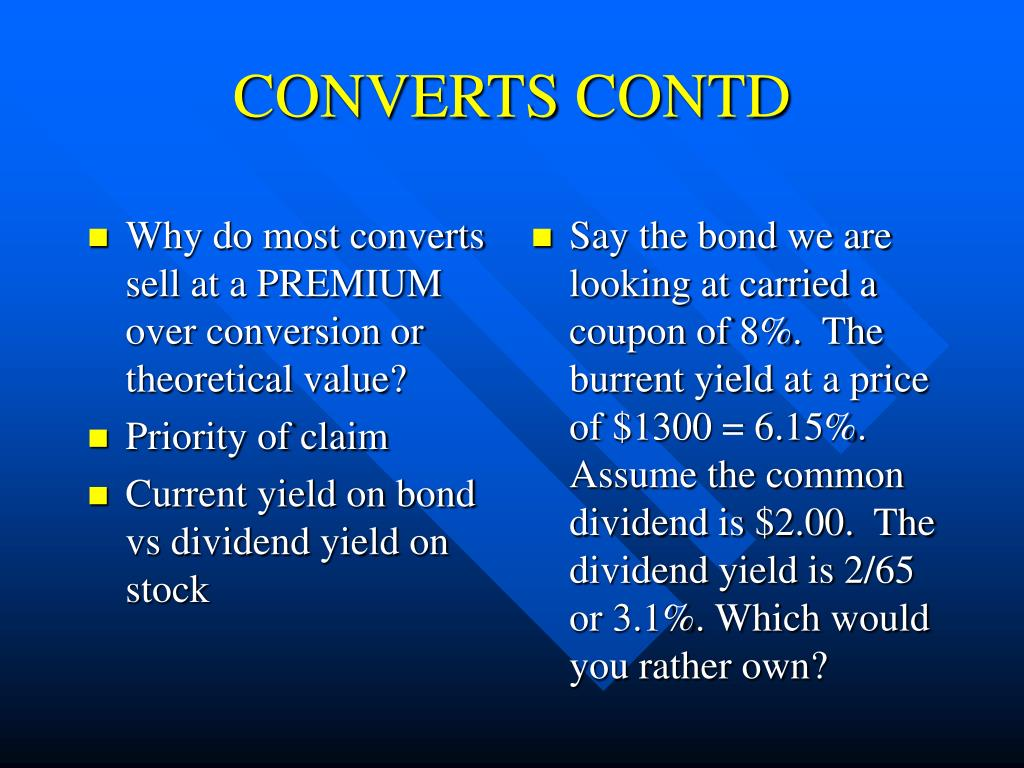 Why do most converts sell at a PREMIUM over conversion or theoretical value?