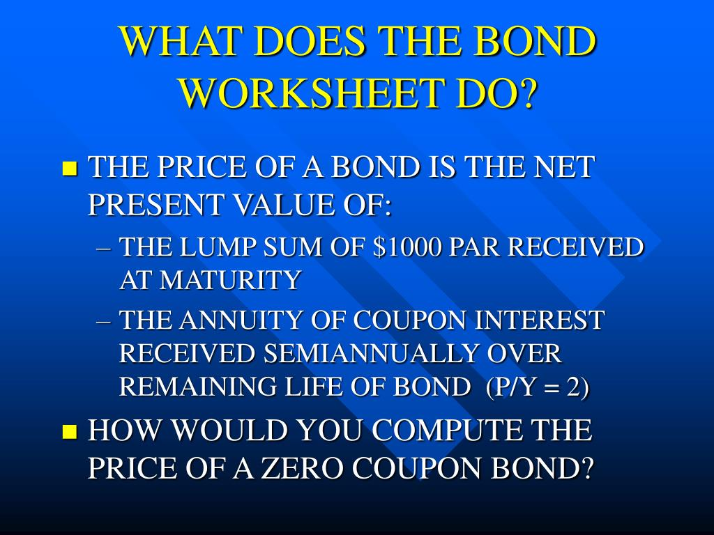 WHAT DOES THE BOND WORKSHEET DO?