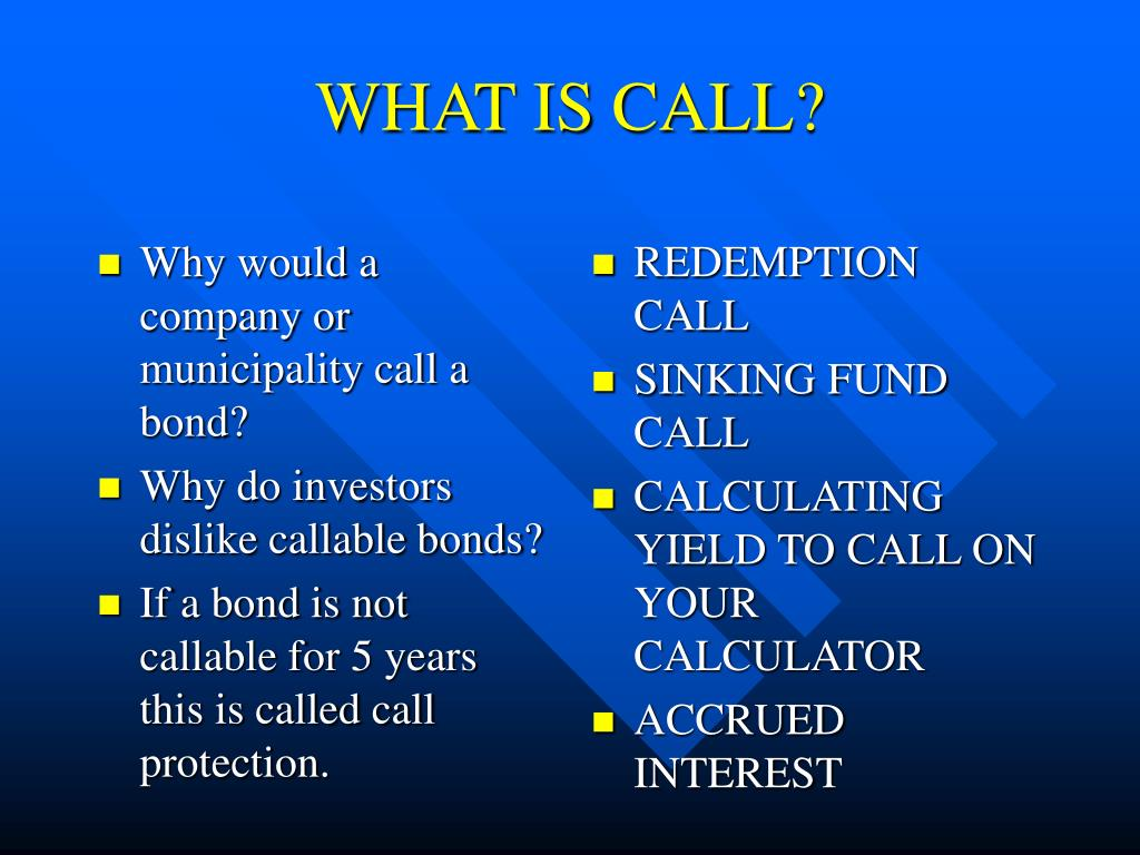 Why would a company or municipality call a bond?