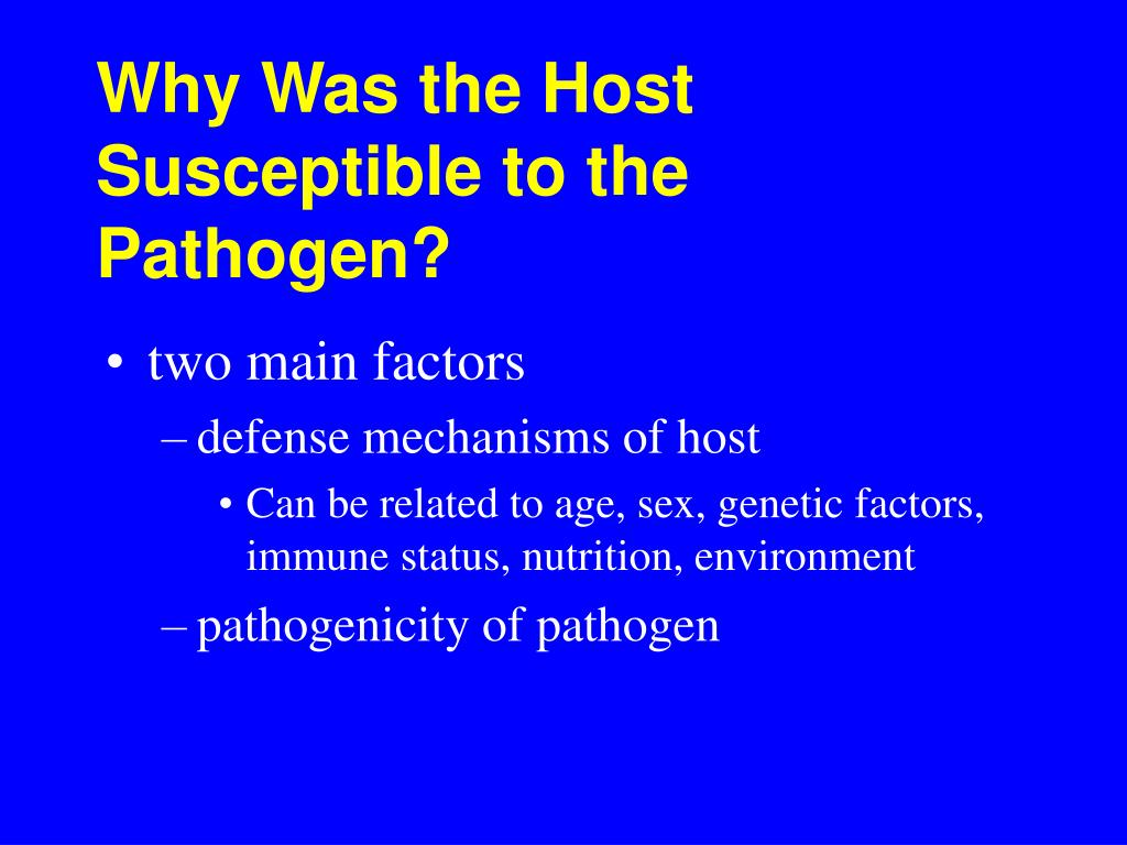 Why Was the Host Susceptible to the Pathogen?