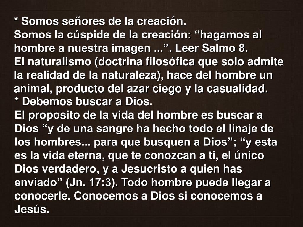 * Somos señores de la creación.