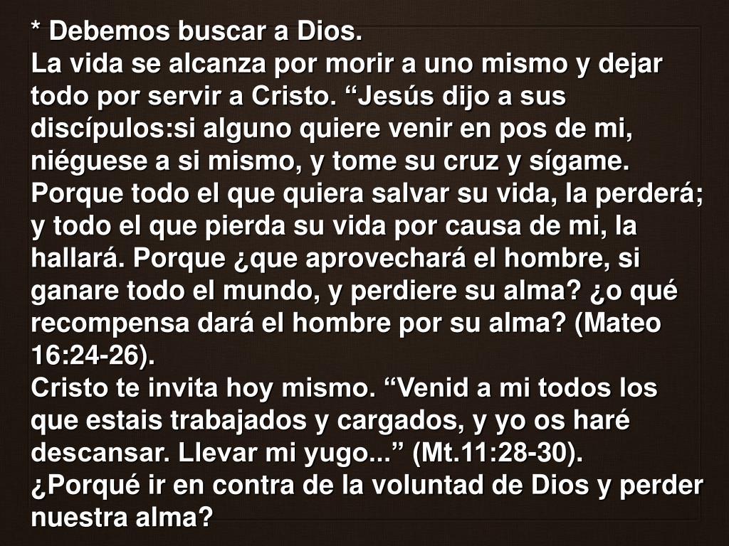 * Debemos buscar a Dios.