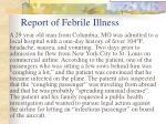 report of febrile illness