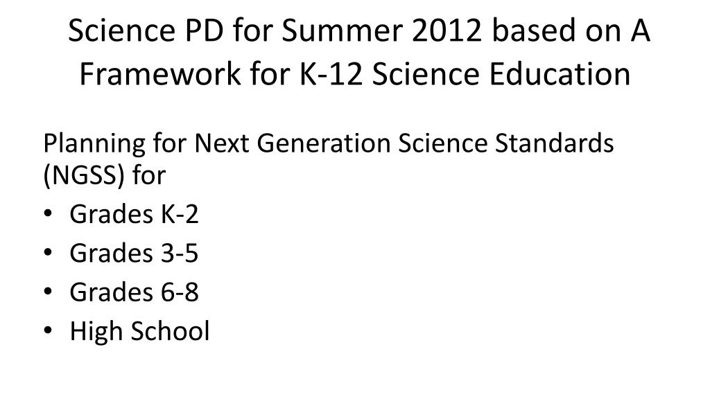 Science PD for Summer 2012 based on A Framework for K-12 Science Education