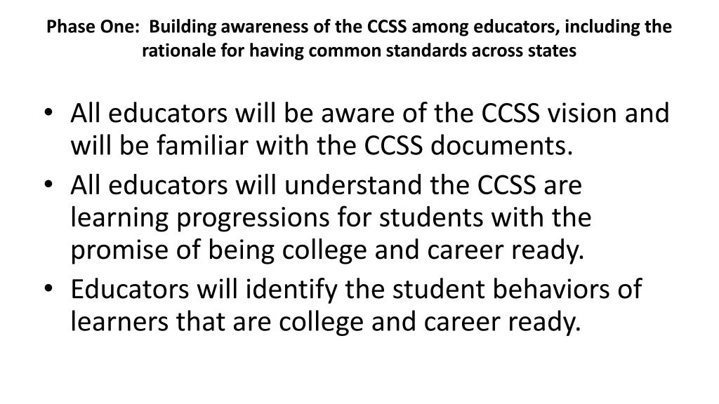 Phase One:  Building awareness of the CCSS among educators, including the rationale for having common standards across states