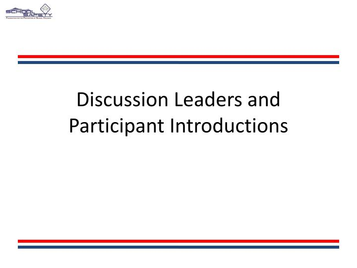 Discussion leaders and participant introductions l.jpg