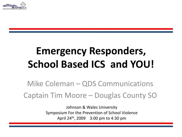 Emergency responders school based ics and you