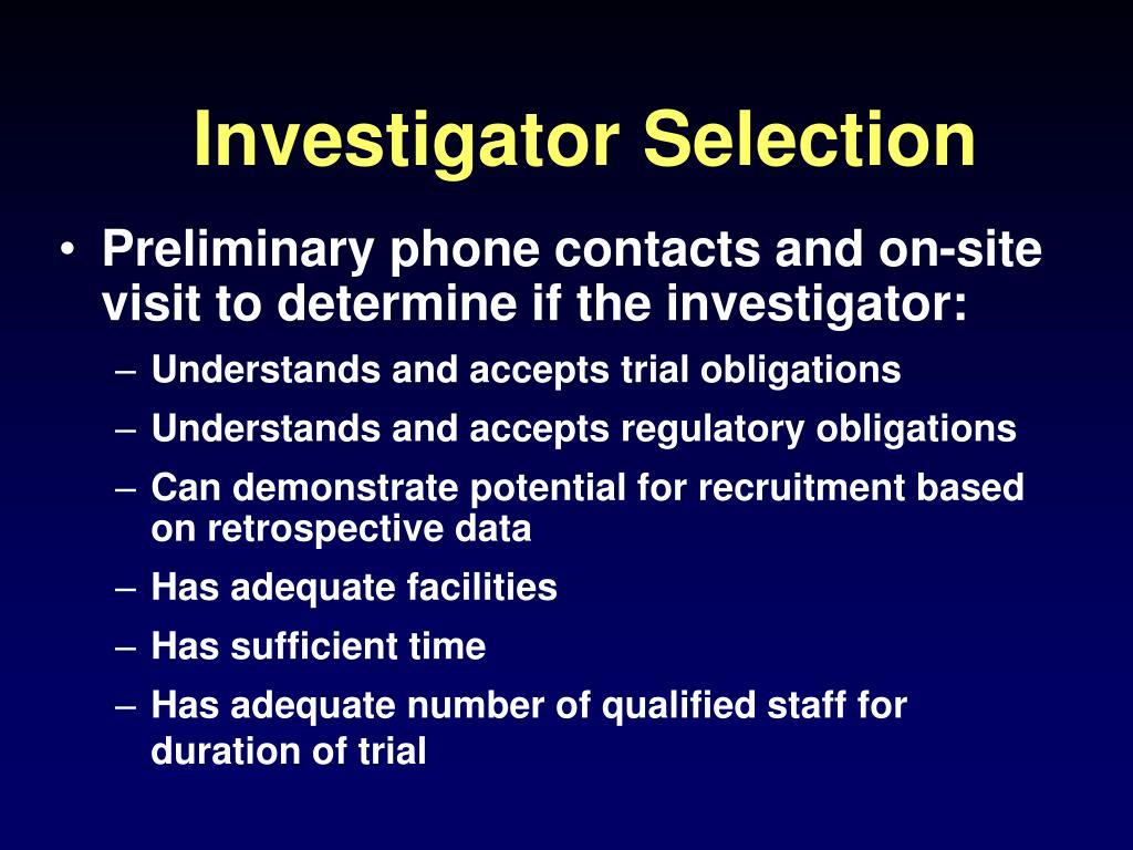 Investigator Selection