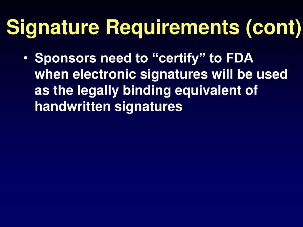 Signature Requirements (cont)