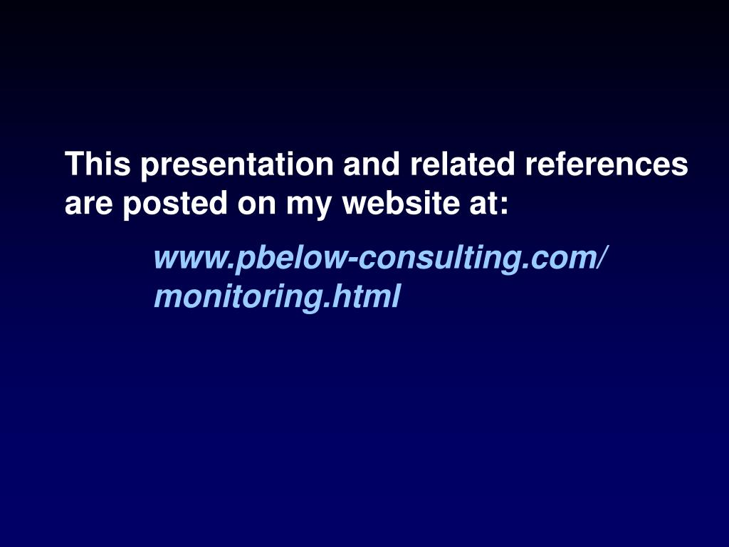 This presentation and related references are posted on my website at: