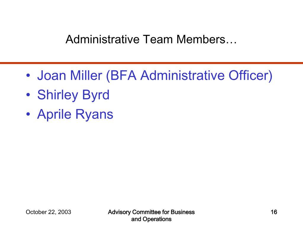 Administrative Team Members…