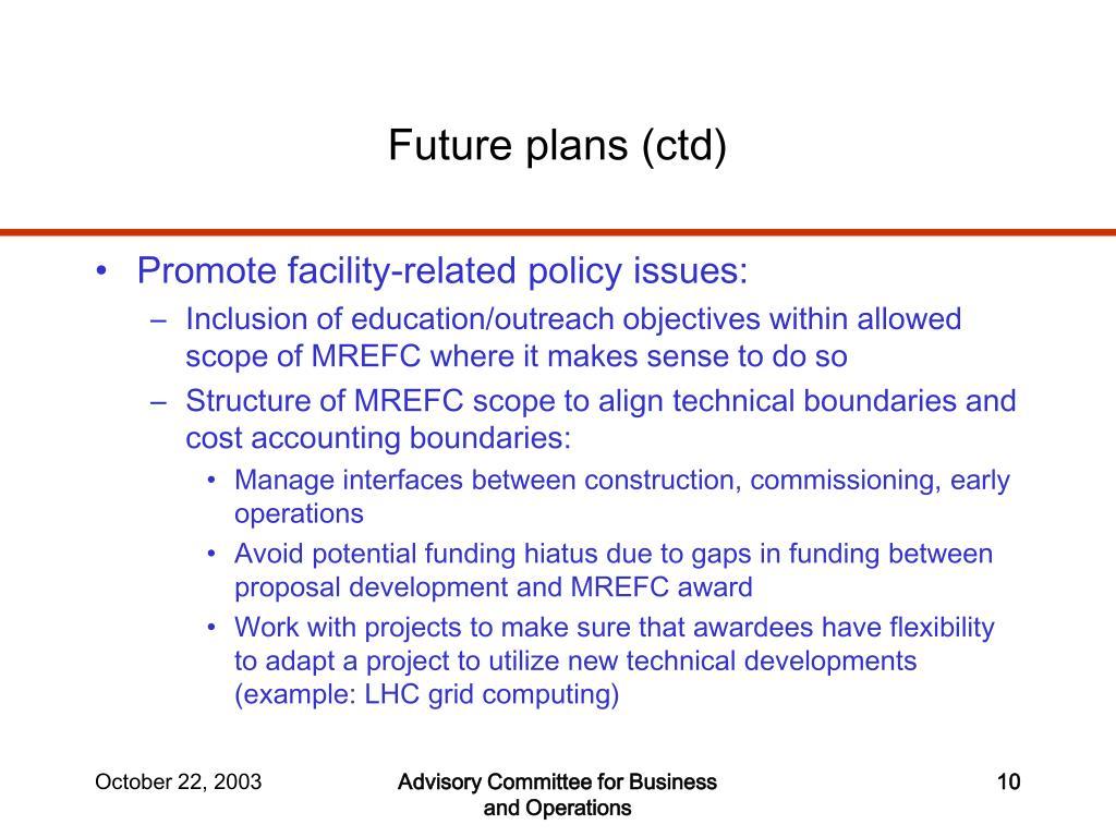 Future plans (ctd)