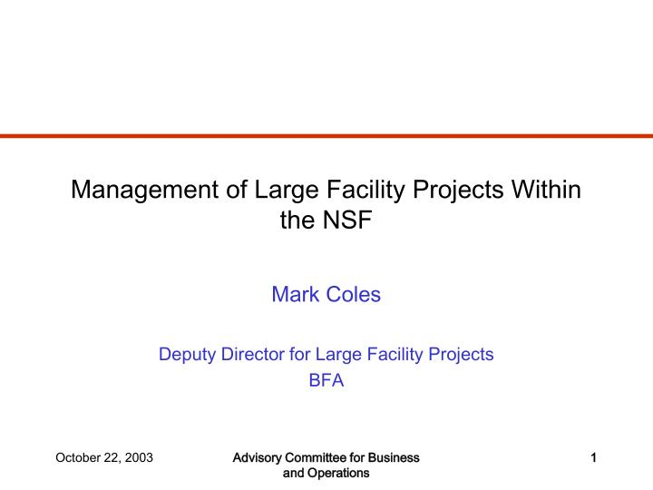 Management of large facility projects within the nsf l.jpg