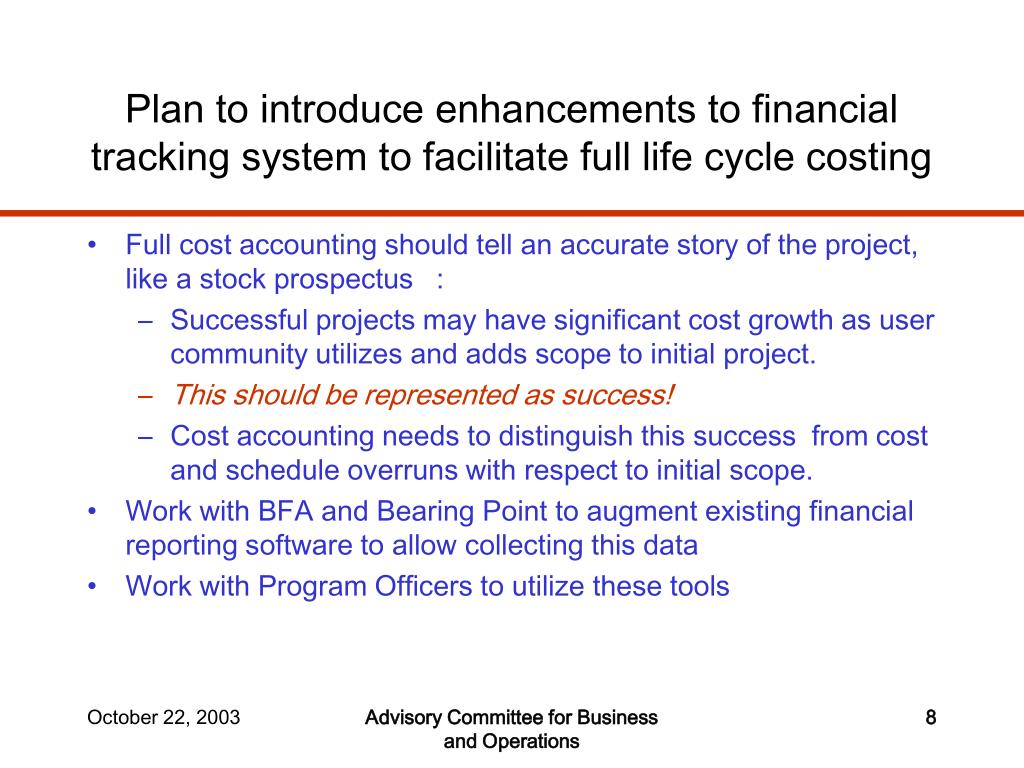 Plan to introduce enhancements to financial tracking system to facilitate full life cycle costing