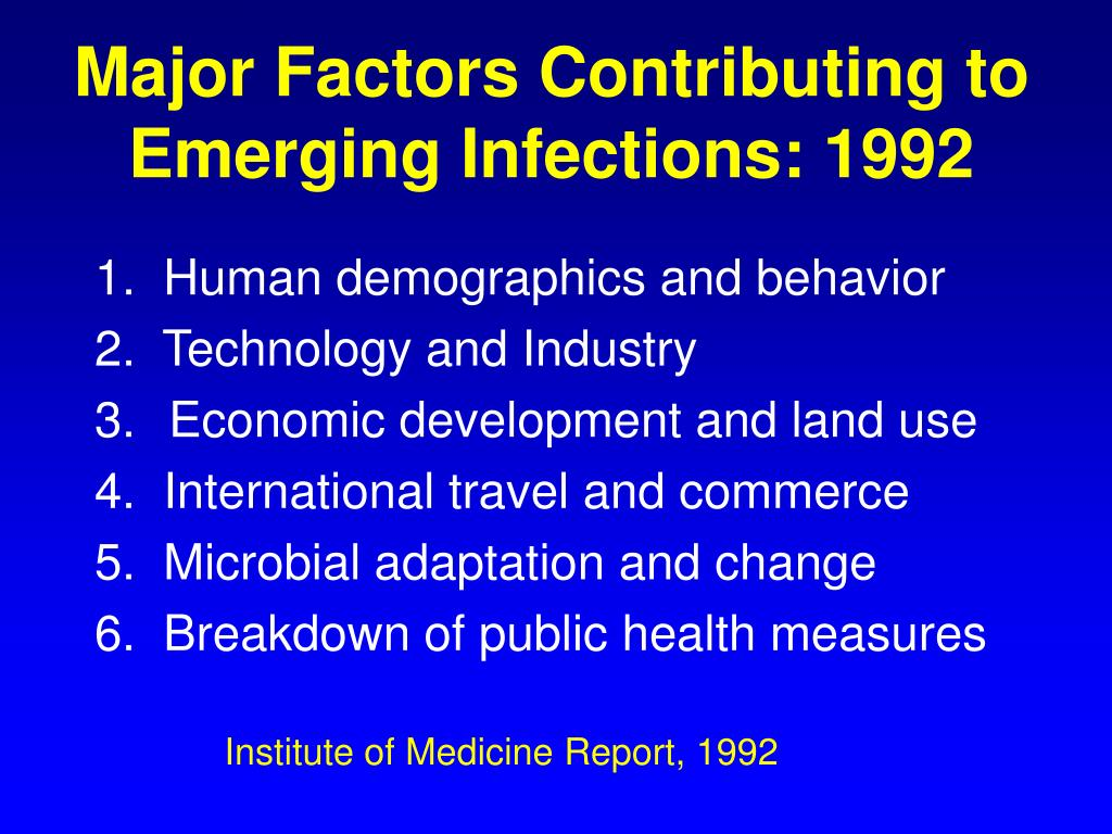 Major Factors Contributing to Emerging Infections: 1992