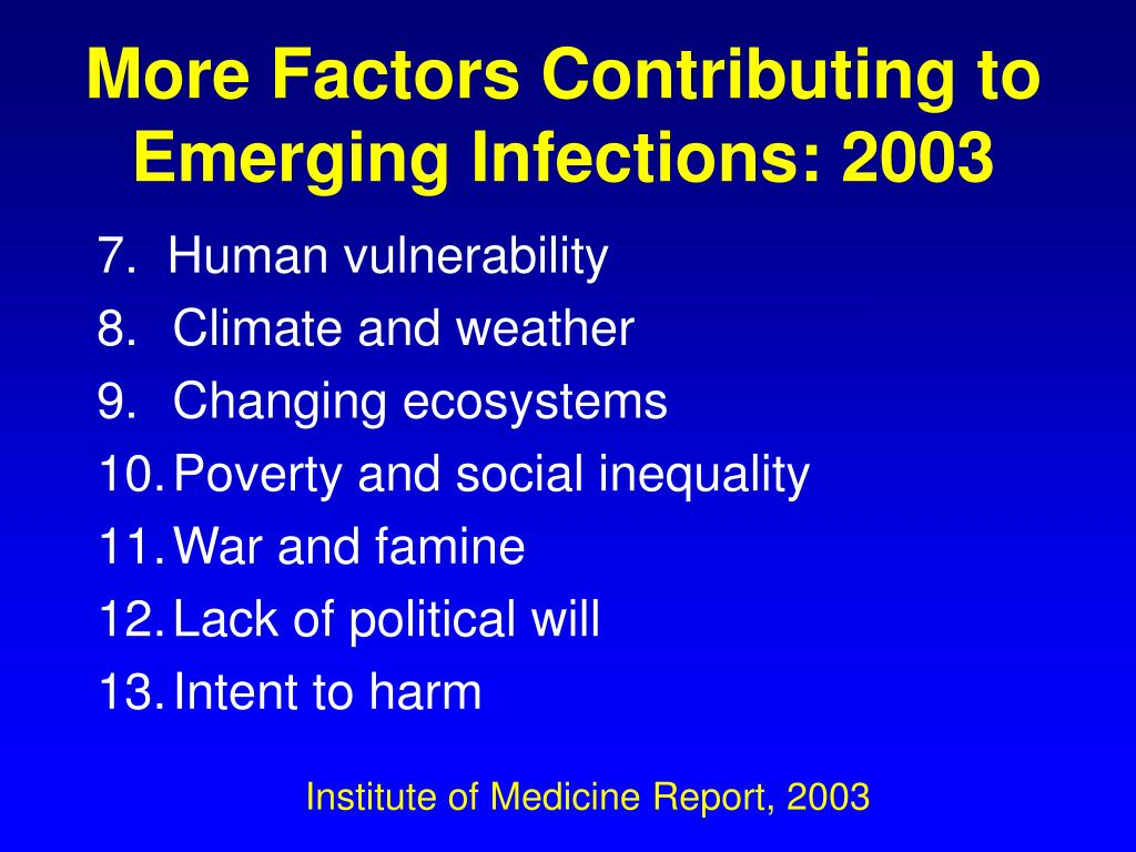 More Factors Contributing to Emerging Infections: 2003