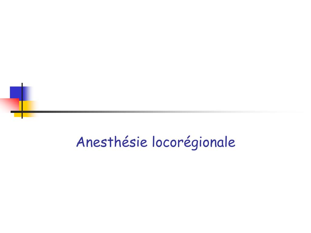 Anesthésie locorégionale