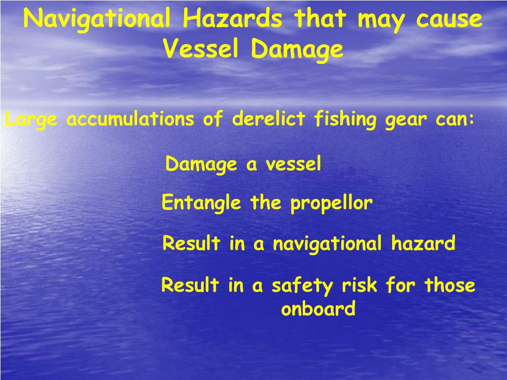 Navigational Hazards that may cause Vessel Damage