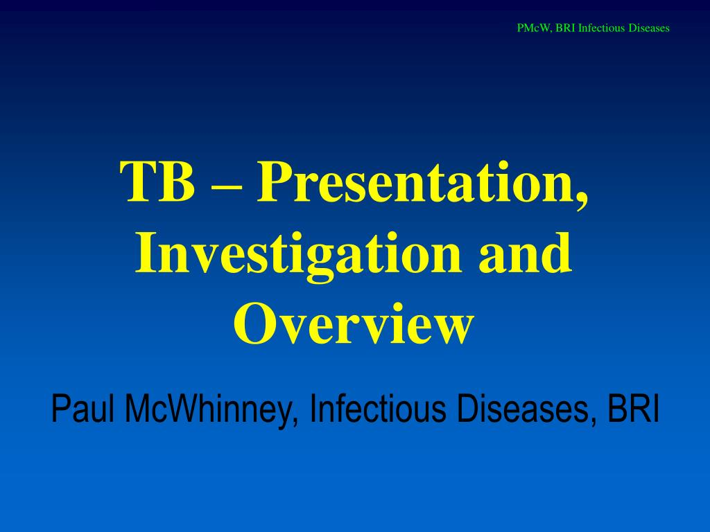 tb presentation investigation and overview