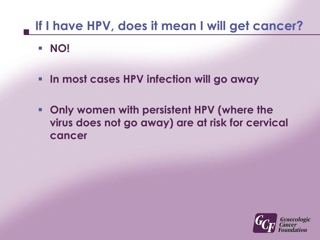 If I have HPV, does it mean I will get cancer?