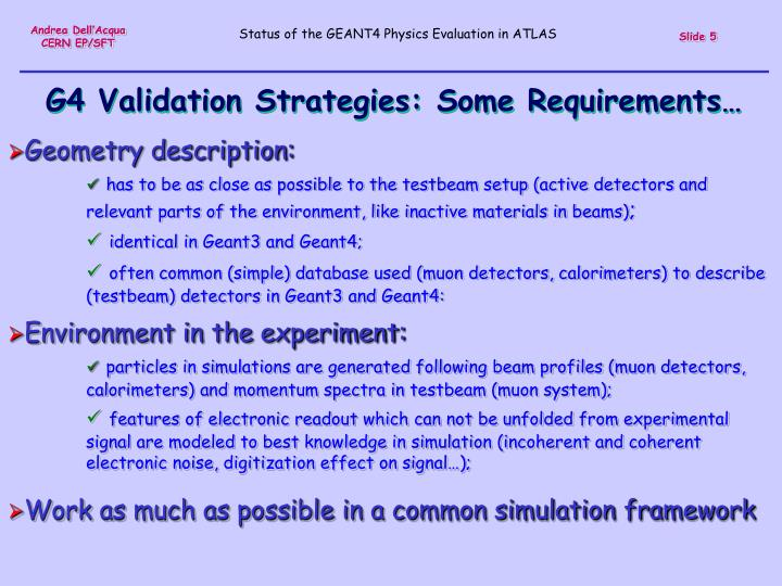 G4 Validation Strategies: Some Requirements…