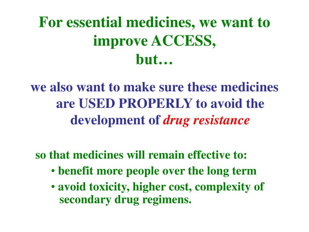 For essential medicines, we want to improve ACCESS,