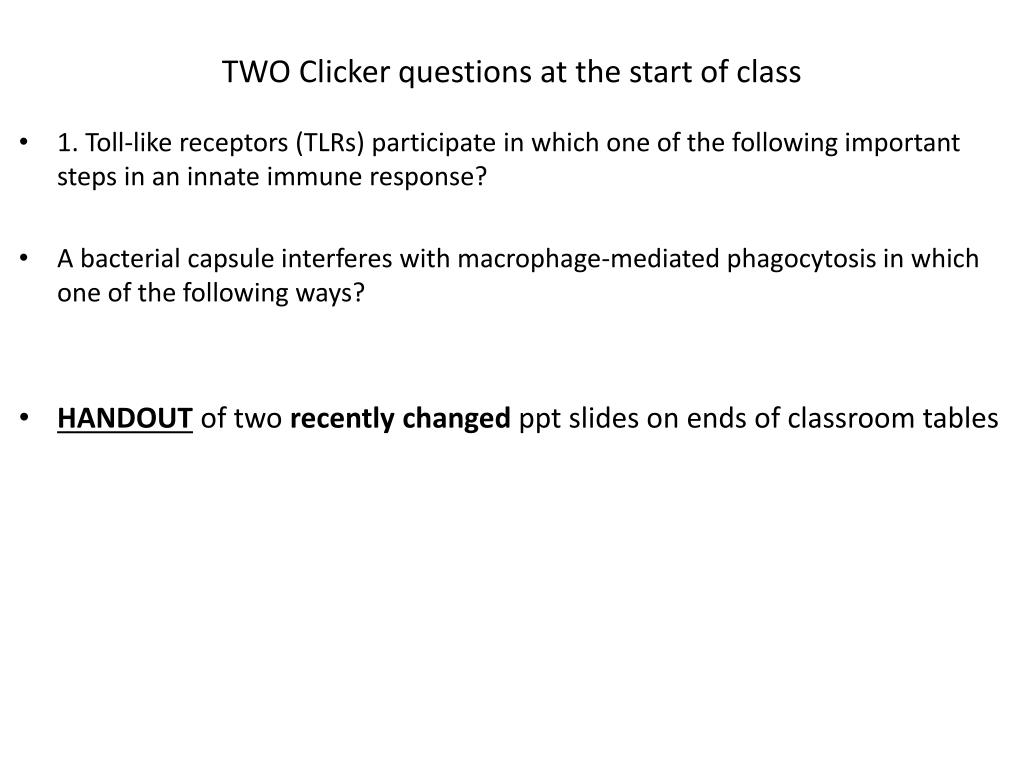 TWO Clicker questions at the start of class