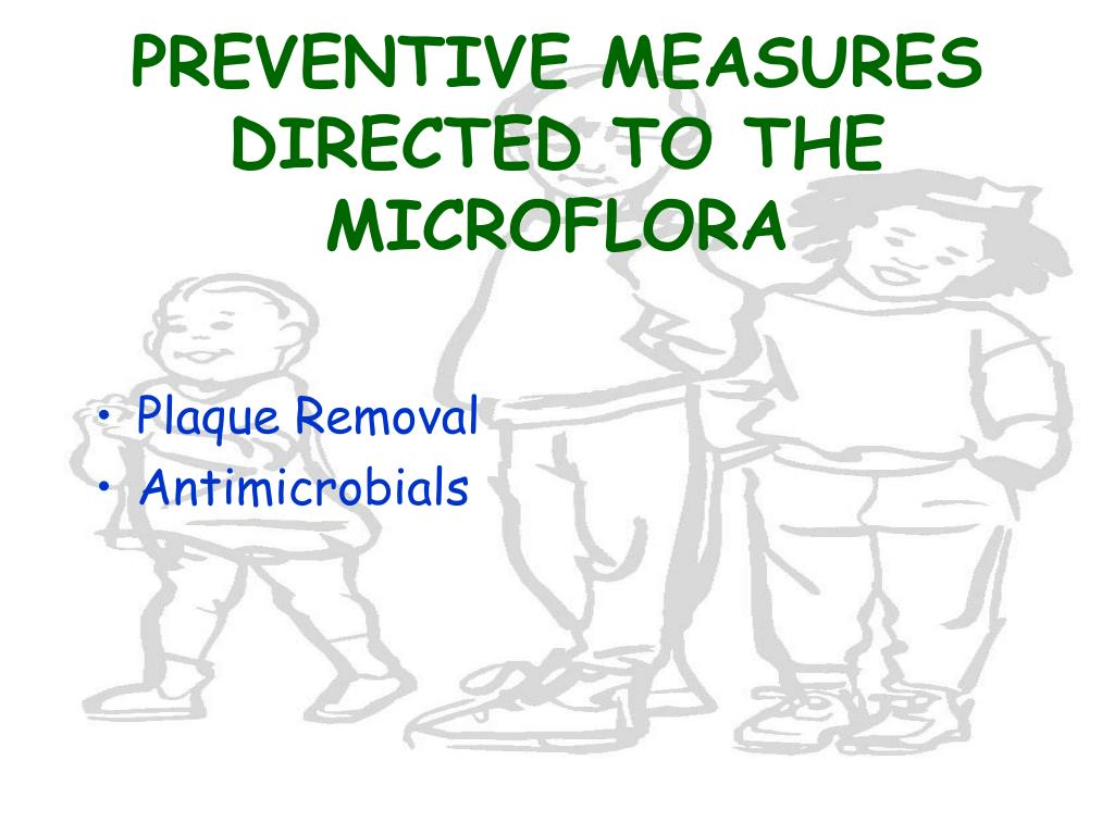 PREVENTIVE MEASURES DIRECTED TO THE MICROFLORA