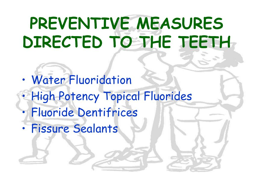 PREVENTIVE MEASURES DIRECTED TO THE TEETH