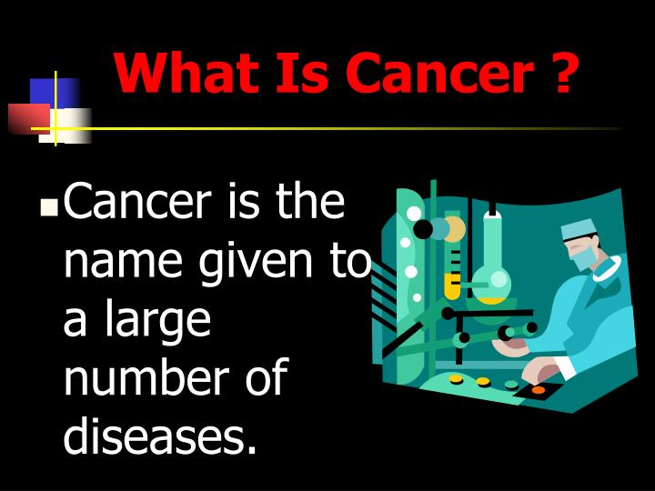 What Is Cancer ?