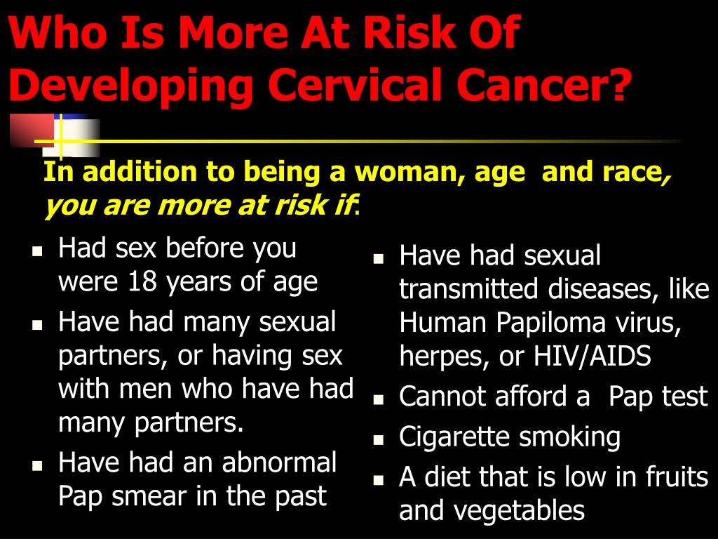 Who Is More At Risk Of Developing Cervical Cancer?