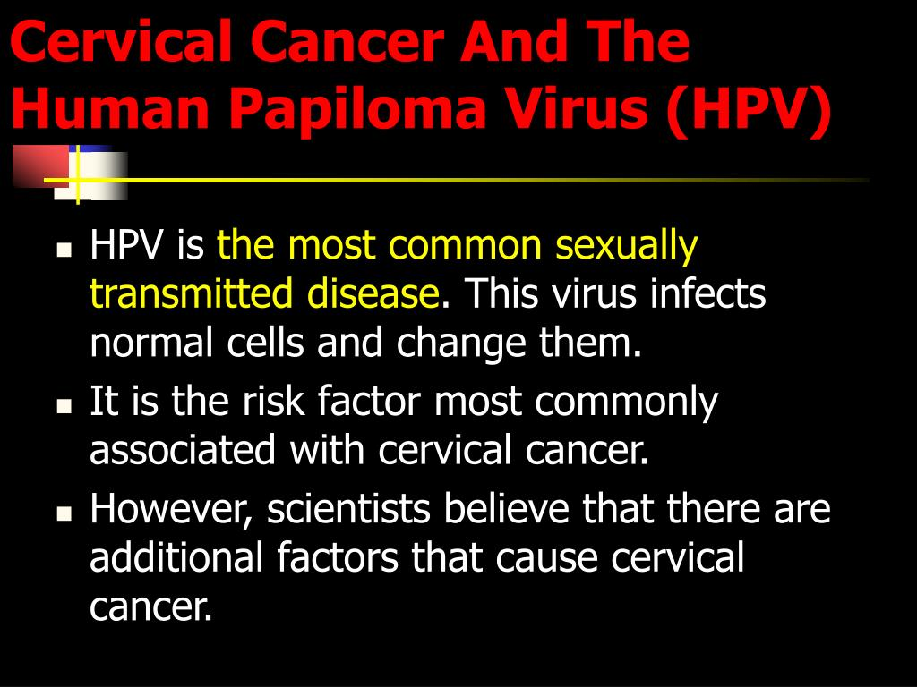 Cervical Cancer And The Human Papiloma Virus (HPV)