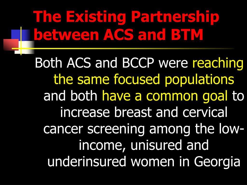 The Existing Partnership between ACS and BTM