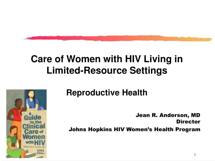 Care of women with hiv living in limited resource settings reproductive health