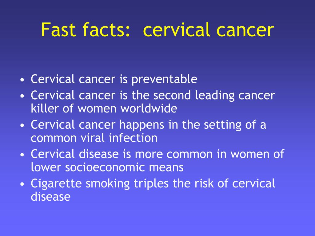 Fast facts:  cervical cancer