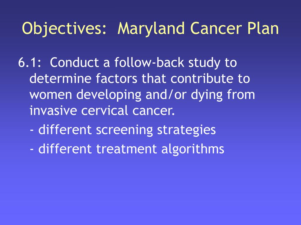Objectives:  Maryland Cancer Plan